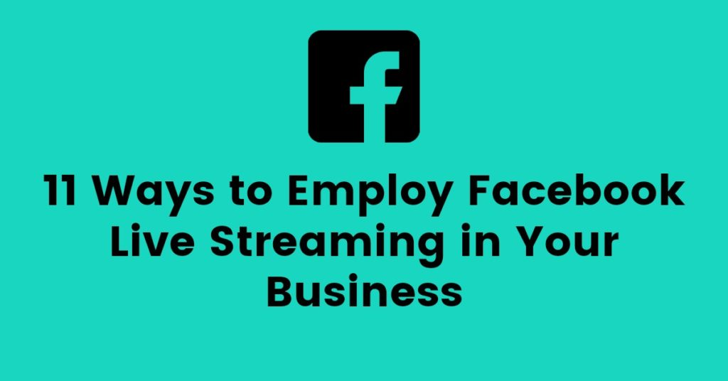 Facebook live streaming business